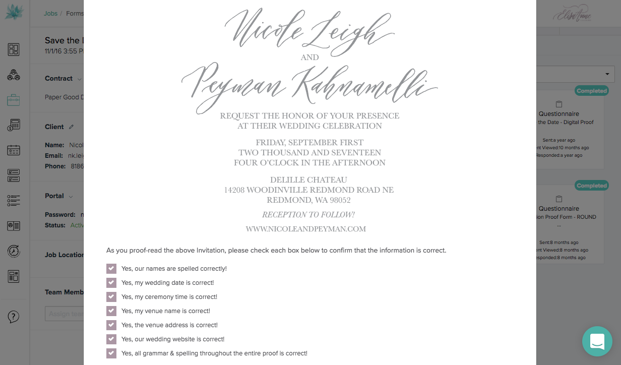 This proof form was for a 2017 wedding invitation. I made the client check off that EVERY single element of their invitation was spelled/written correctly. Over the top? Sure. Did it work? YES. Then, at the bottom of the form, the bride was required to provide her electronic signature.