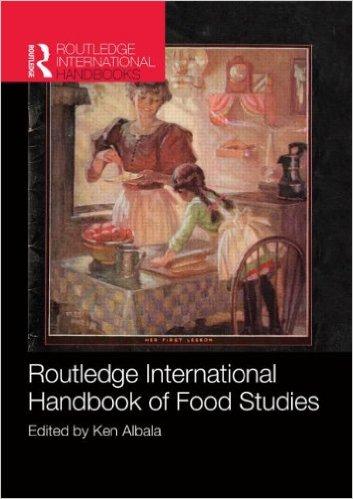 Routledge international Handbook of Food Studies edited by Ken Albala
