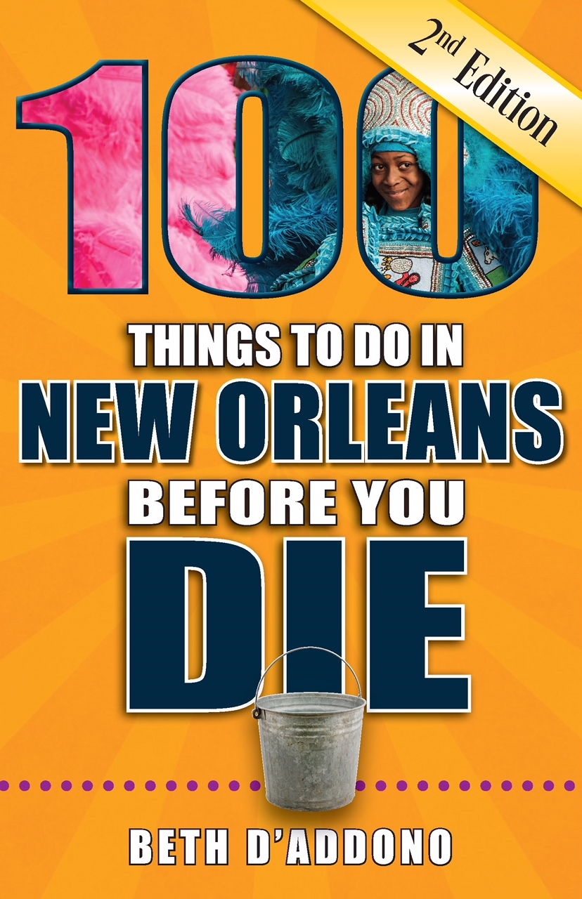 100 Things to Do in New Orleans Before You Die, Second Edition cover.jpg