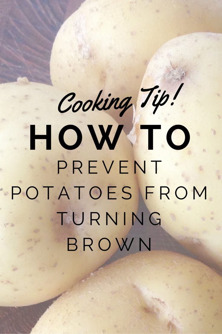 Cooking Tip!How to prevent potatoes from turning brown