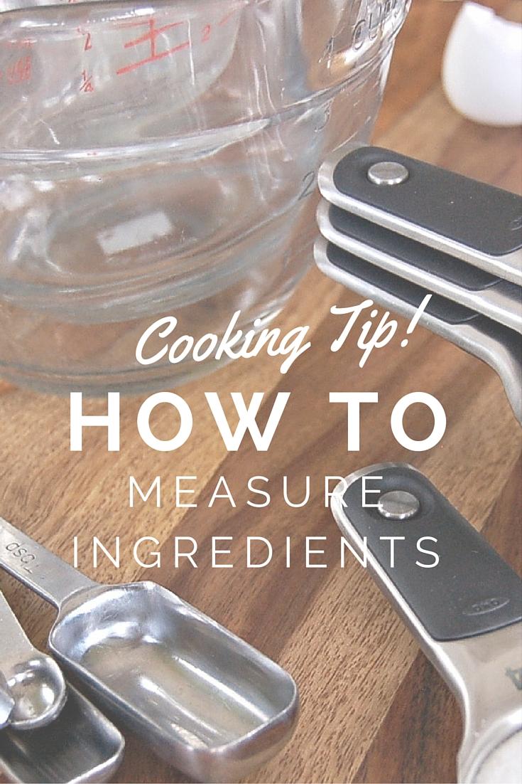 Cooking Tip: How To Measure Ingredients
