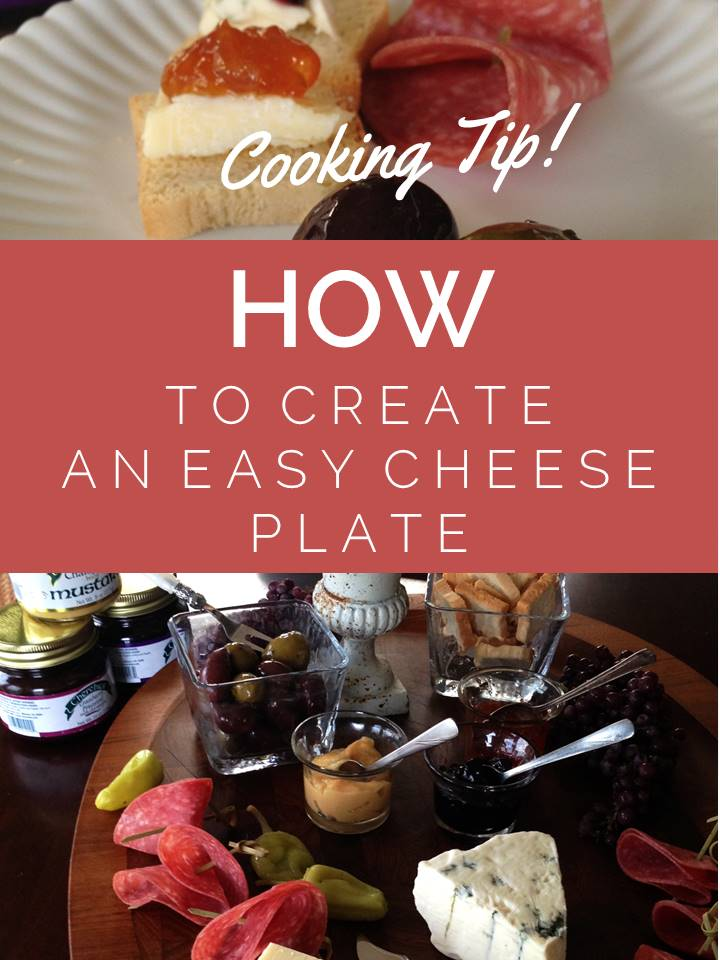 Cooking Tip! How To Create an Easy Cheese Plate