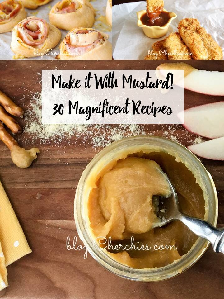 Recipe Roundup- Make it With Mustard- 30 Magnificent Recipes