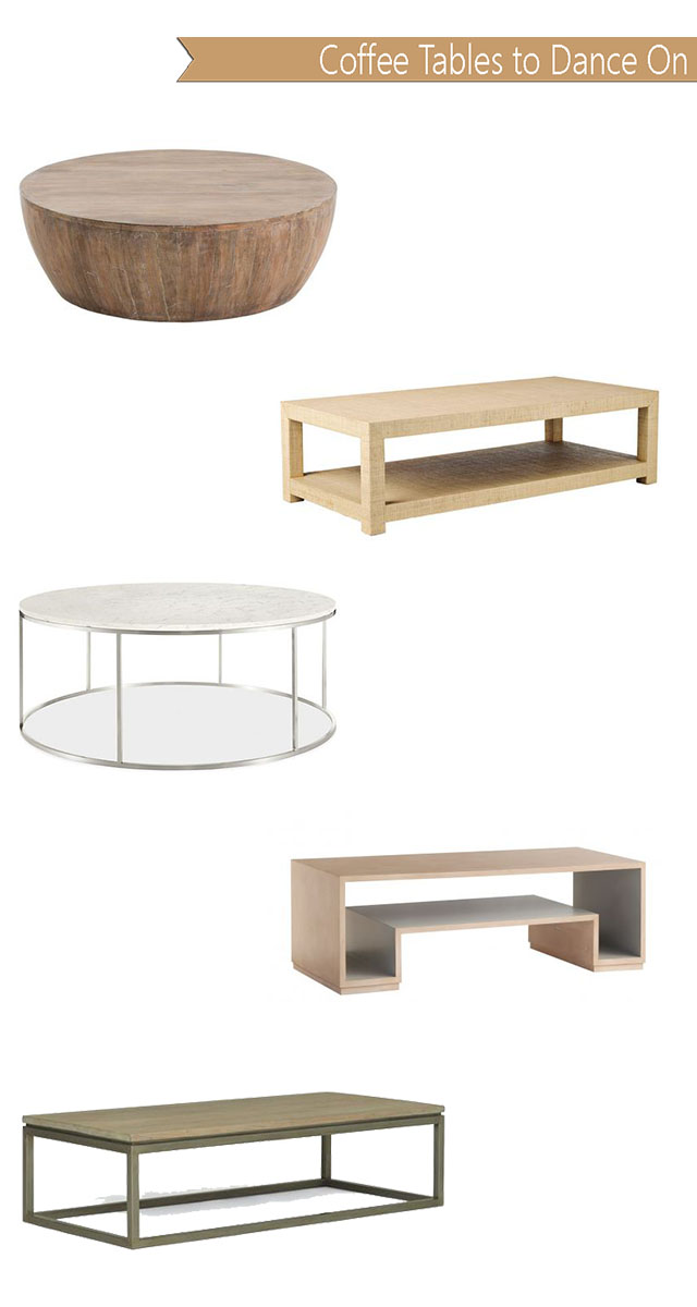 Hubert Coffee Table ( Here ), Blake from Serena and Lily ( Here ), Tyne Round ( Here ), Eartha Table ( here )