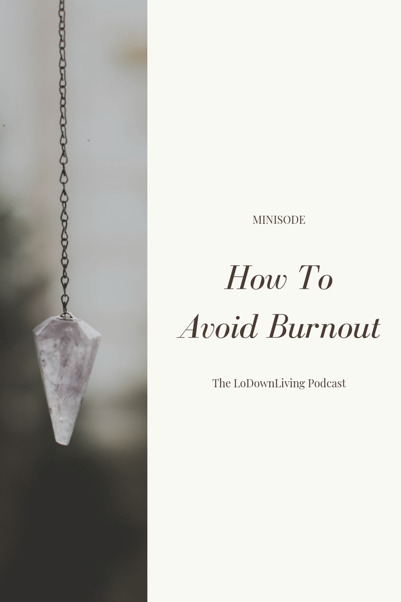 How To Avoid Burnout_The LoDownLiving.png