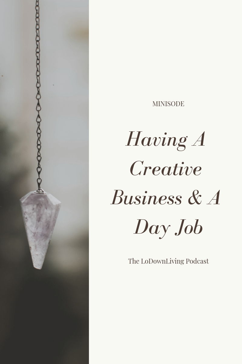 creative business and day job_The LoDownLiving.png