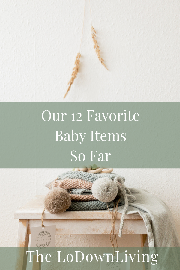 our-favorite-baby-items-so-far (1).png