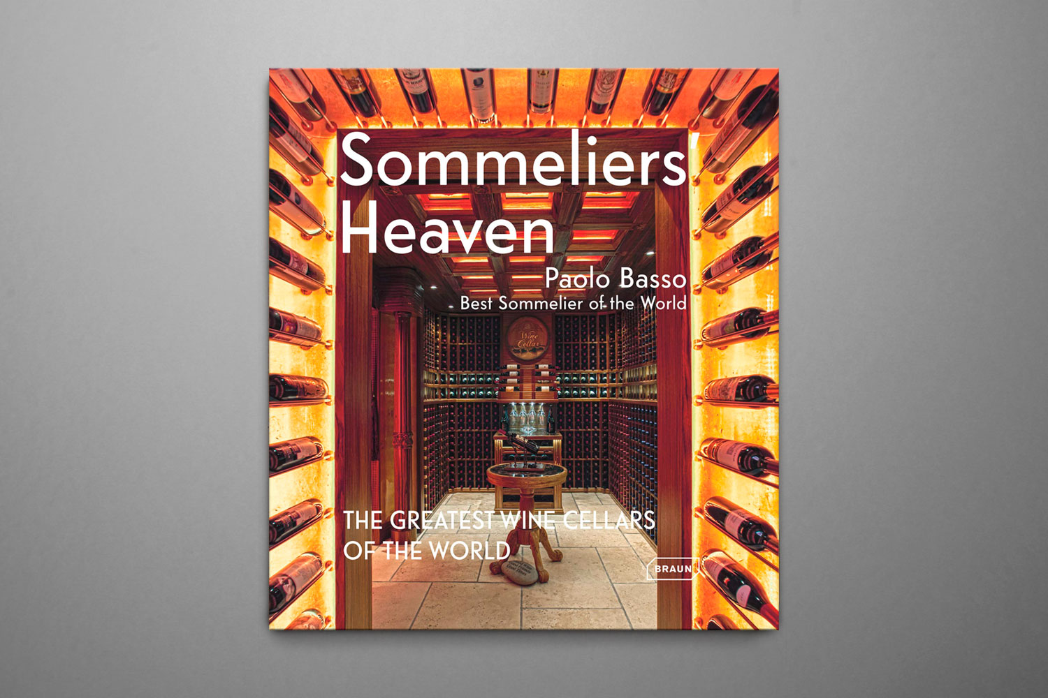 Sommeliers Heaven | The Greatest Wine Cellars of the World - Paolo BassoBraun Publishing2015ISBN-13 : 978-3-03768-183-1