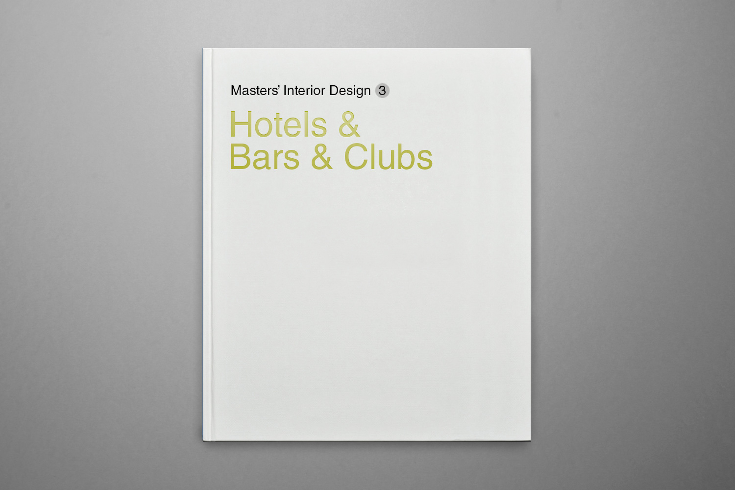 Masters' Interior Design - Hotels & Bars & Clubs - JtartGingko Press Inc.2013ISBN-13 : 978-7562338420