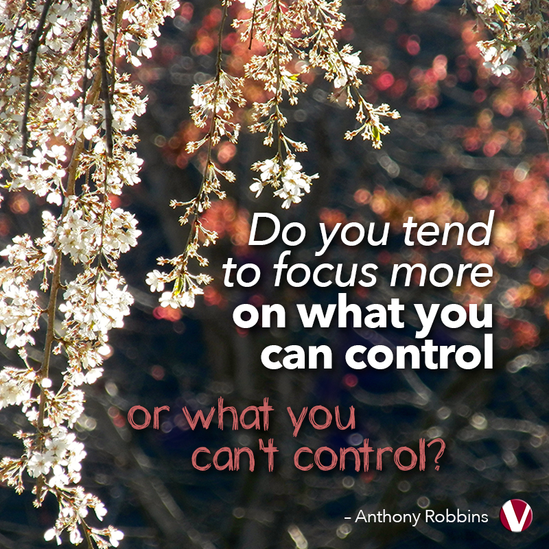 do you tend to focus on what you can control