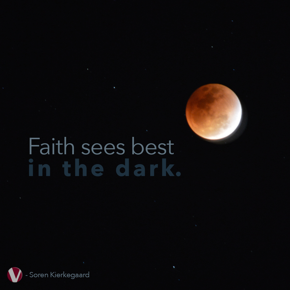 faith sees best in the dark