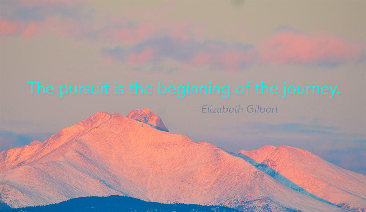 the pursuit is the beginning of the journey