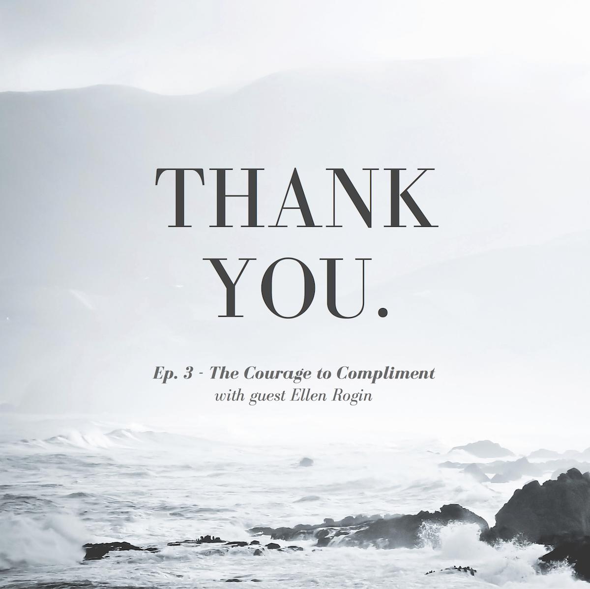 Courage to Compliment Ellen Rogin