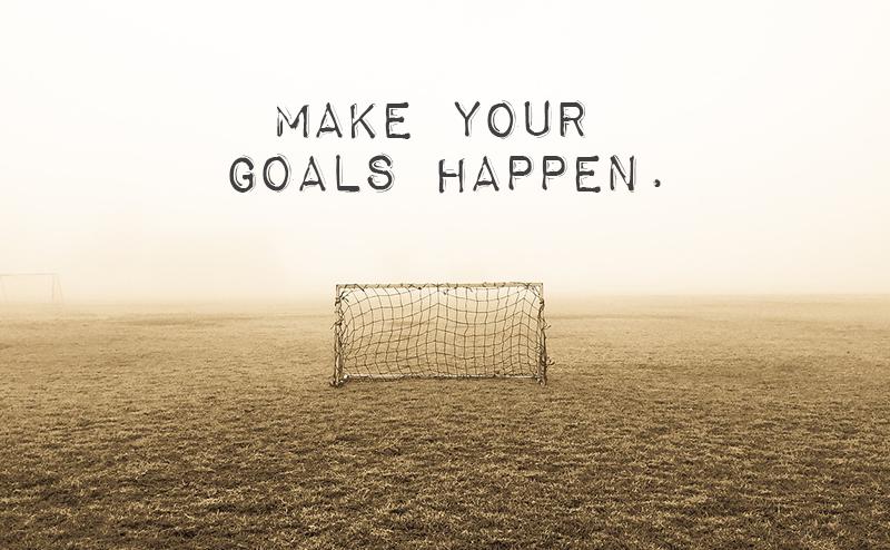 Make Your Goals Happen