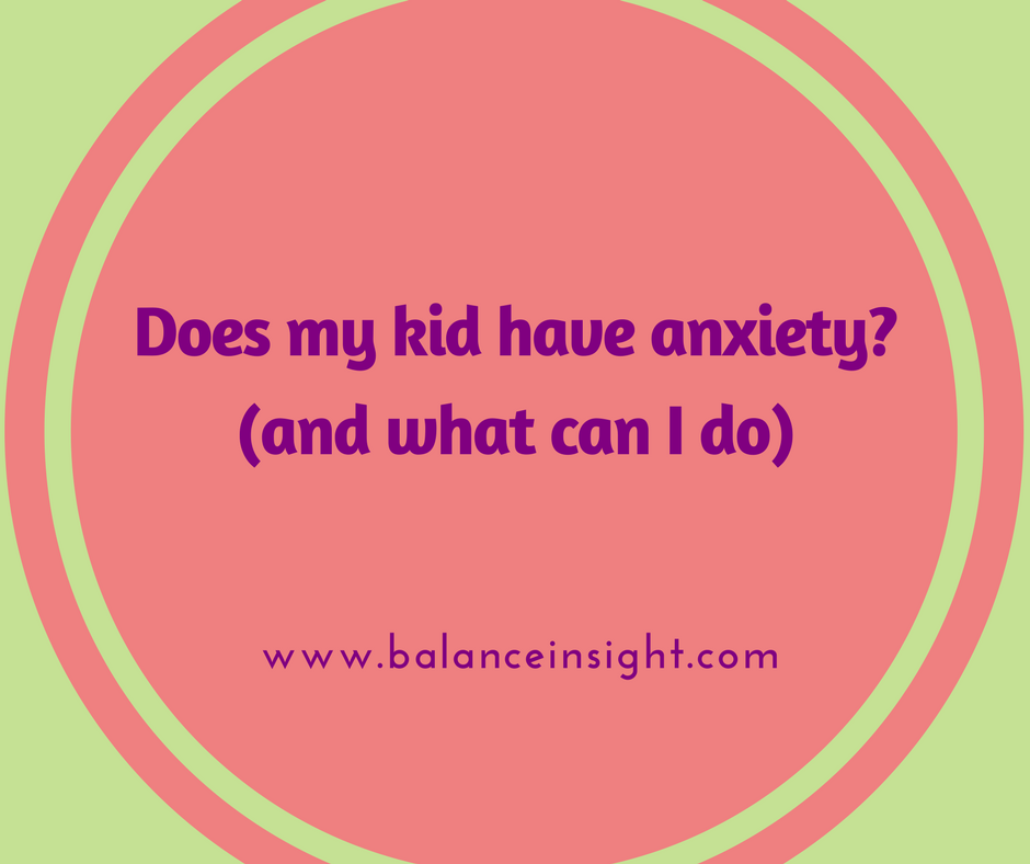 My kids' anxiety