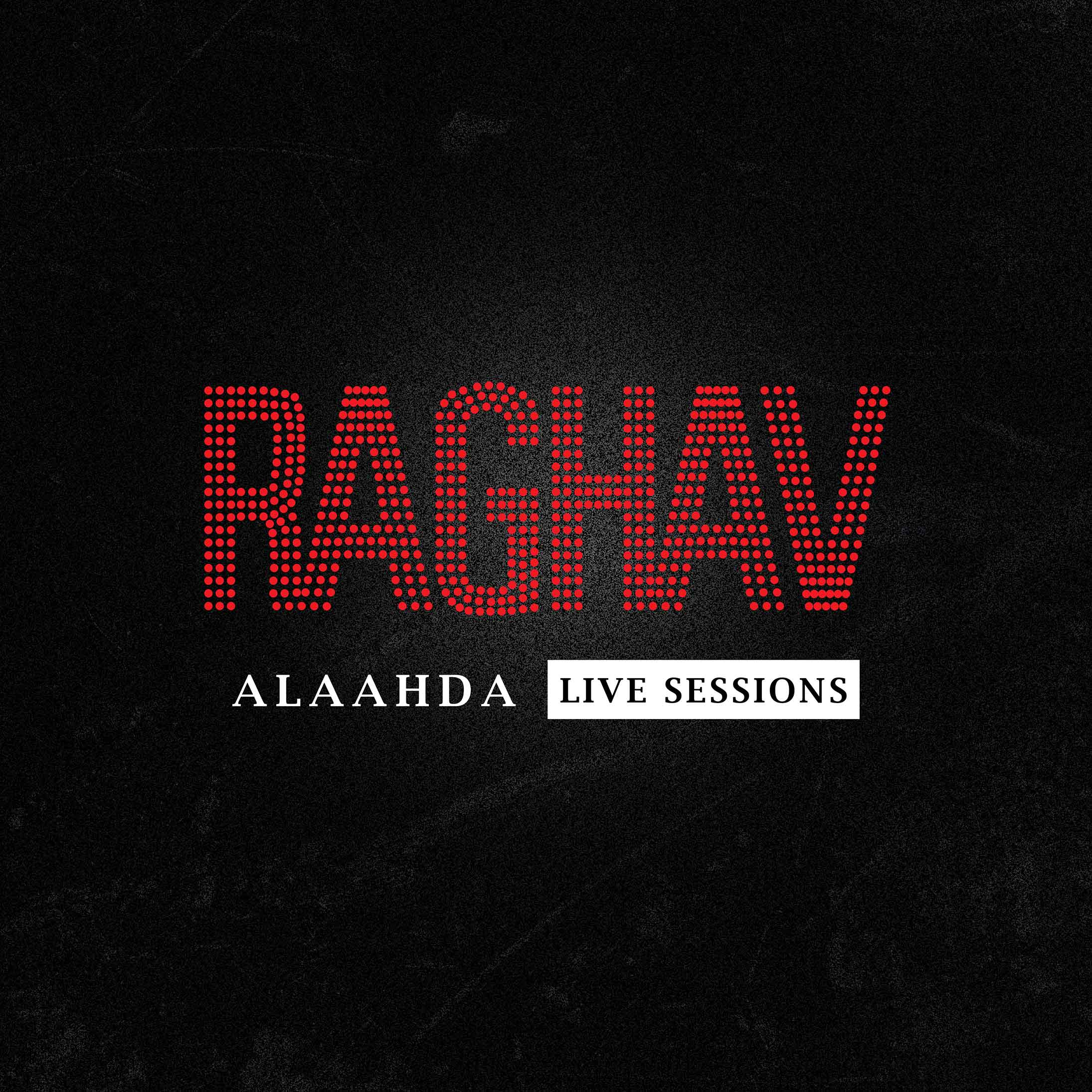 Raghav_LiveSessions_Alaahda.jpg