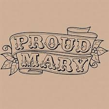 Proud Mary.jpg