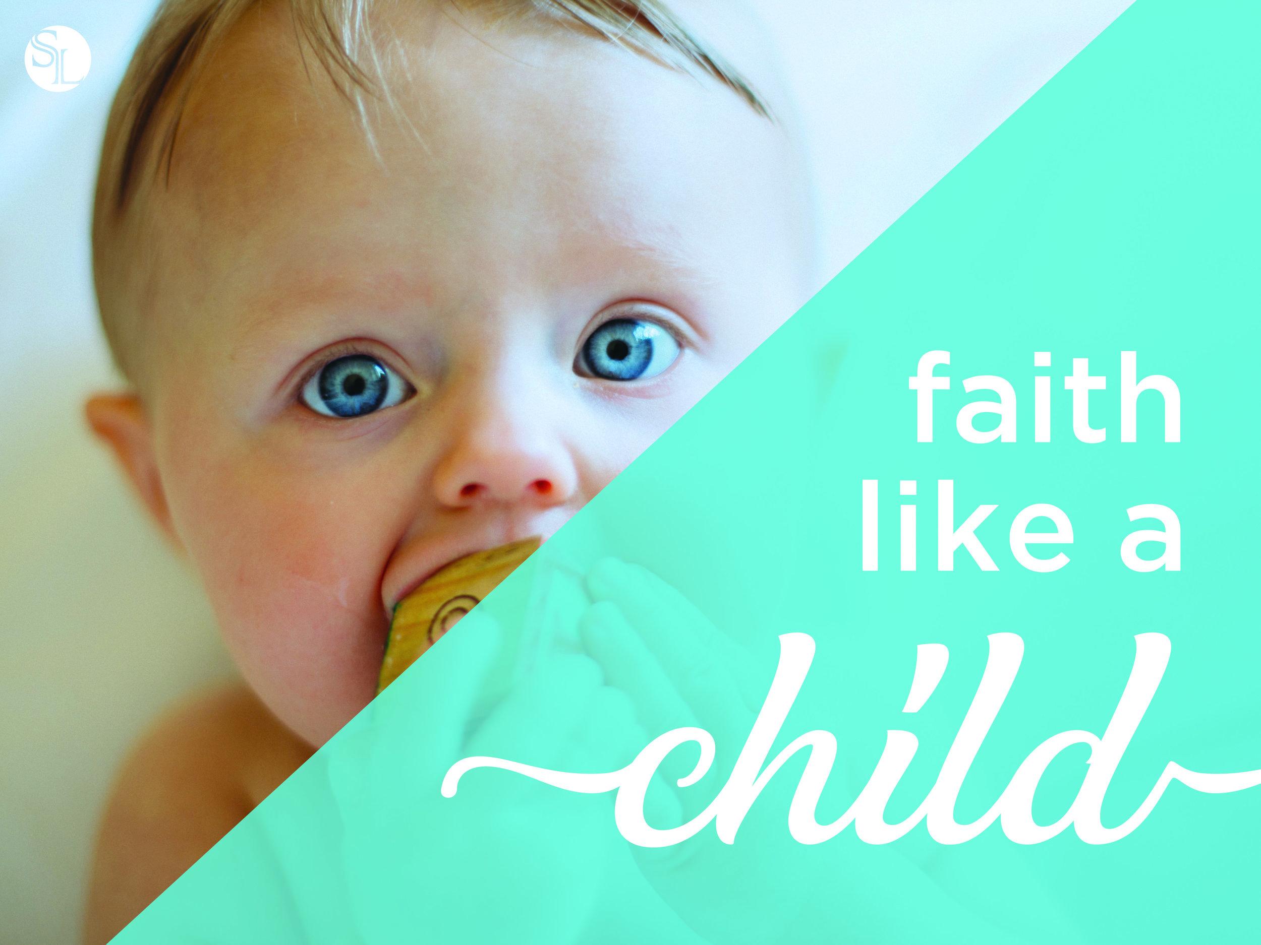 Faith like a child.jpg