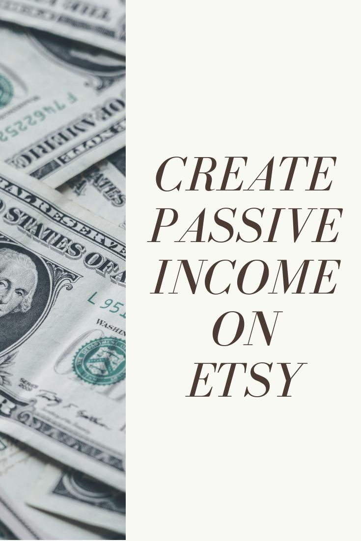 Create Passive Income On Etsy
