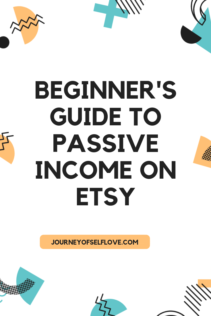 Beginner's Guide To Passive Income On Etsy