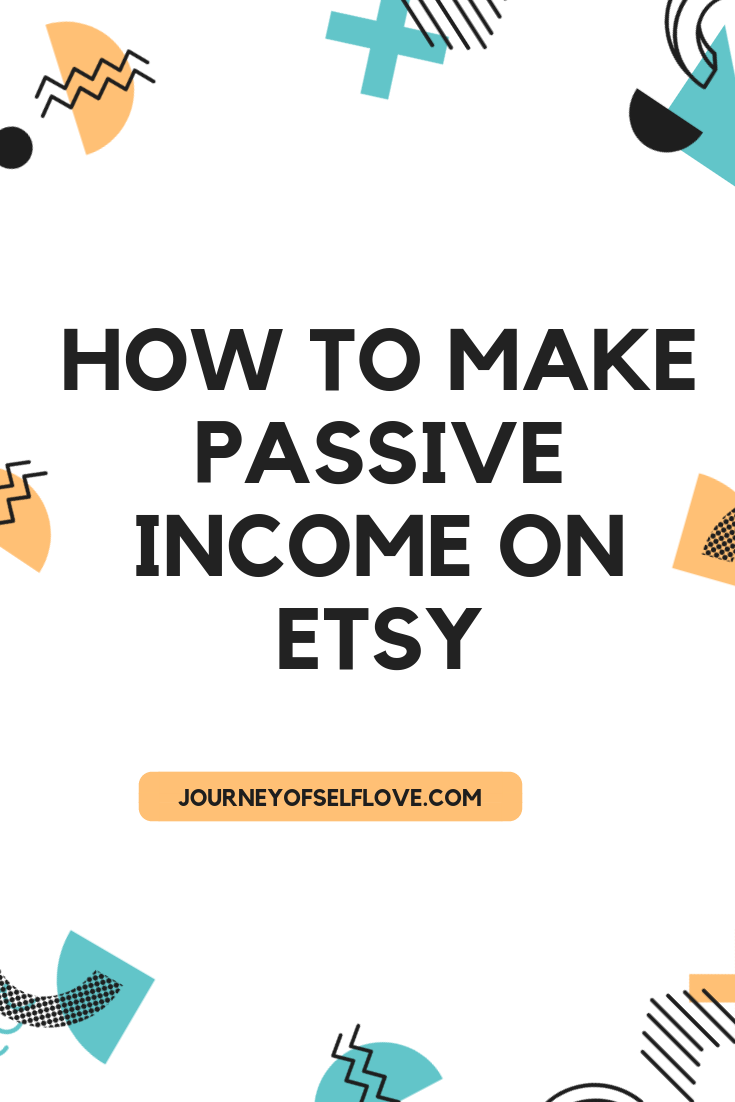 How To Make Passive Income On Etsy