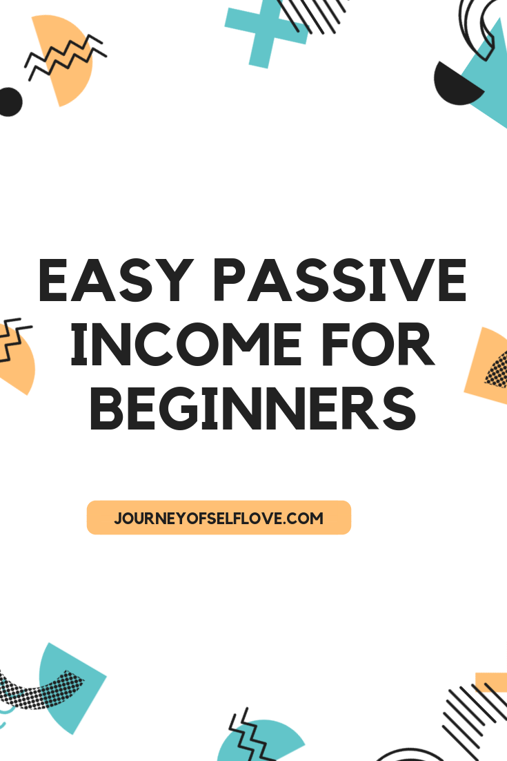 Easy Passive Income For Beginners