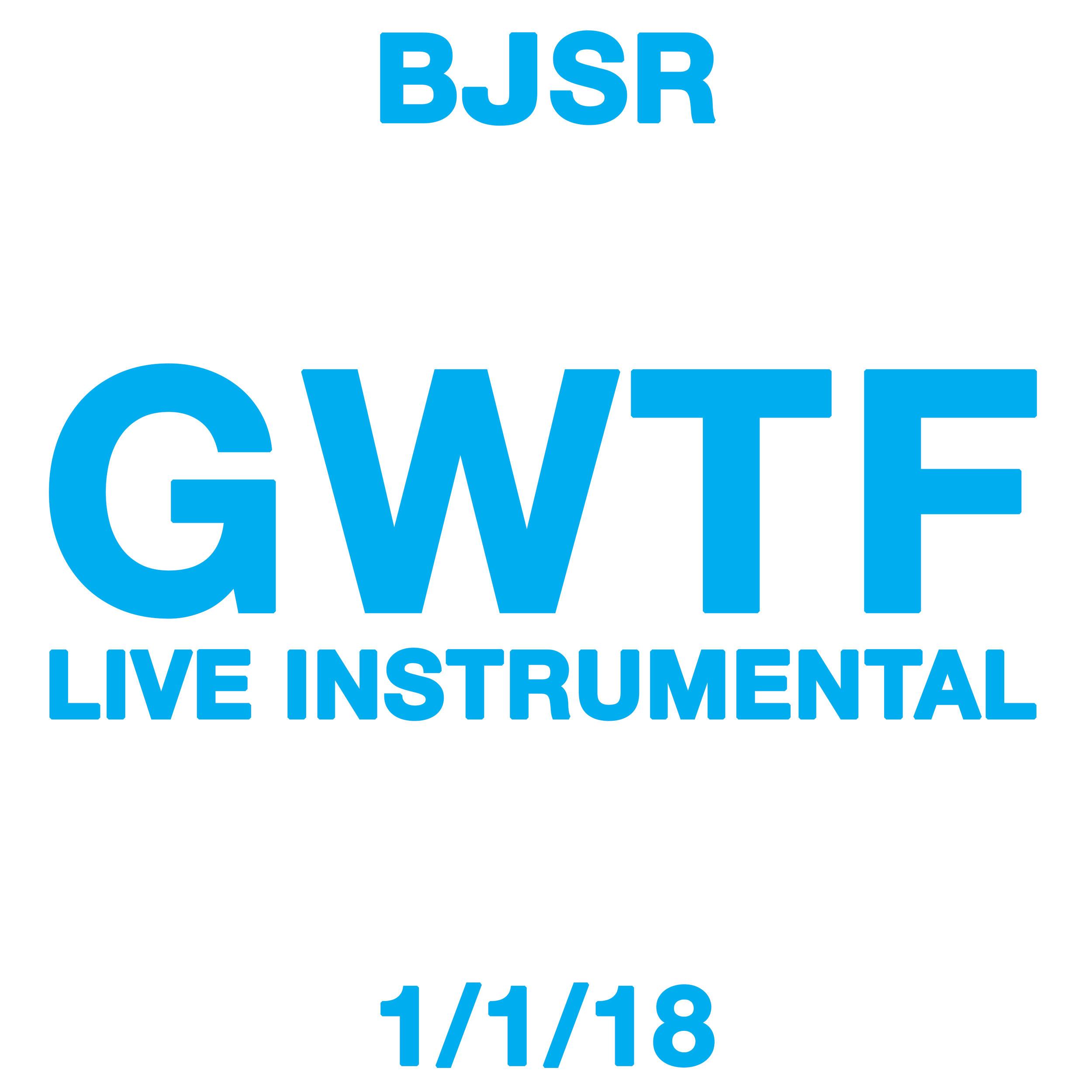BJSR-GWTF(Live_Instrumental-1.1.18)-Artwork.jpg