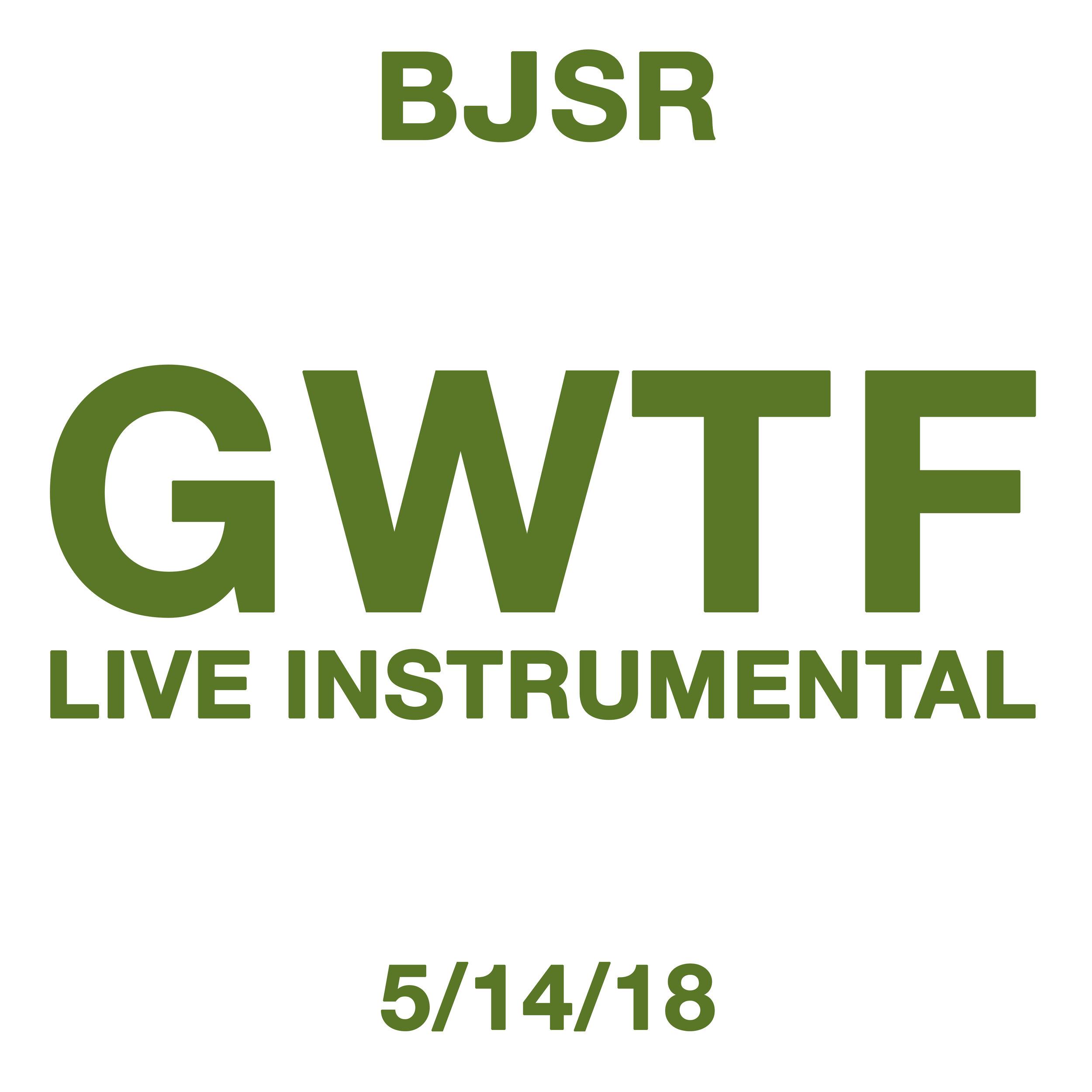 BJSR-GWTF(LiveInstrumental5.14.18)Artwork-Final.jpg