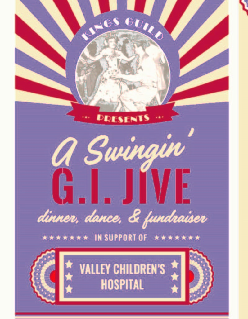 """The 70th Annual Kings Guild Dinner and Auction benefitting Valley  Children's Hospital is planned for Saturday, May 18, 2019, at the family  hangar of Roy and Yvette Fiahlo in Lemoore, California. Come enjoy a  night to rememberas you dance the night away at the Kings Guild  presents""""A Swingin' G.I. Jive,"""" knowing one hundred percent (100%) of  the proceeds raised will benefit Valley Children's."""