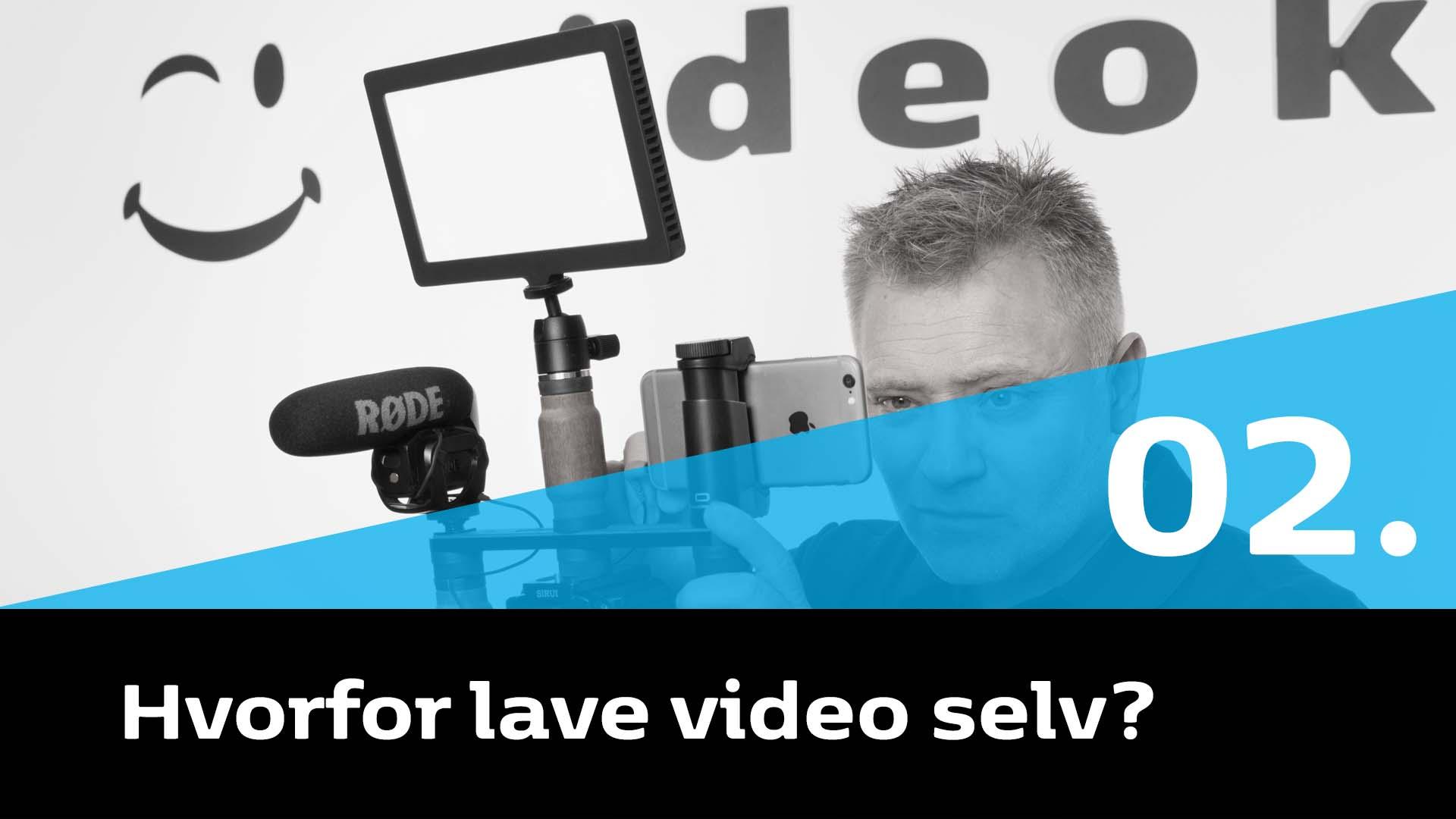 02-hvorfor-lave-video-selv_w.jpg