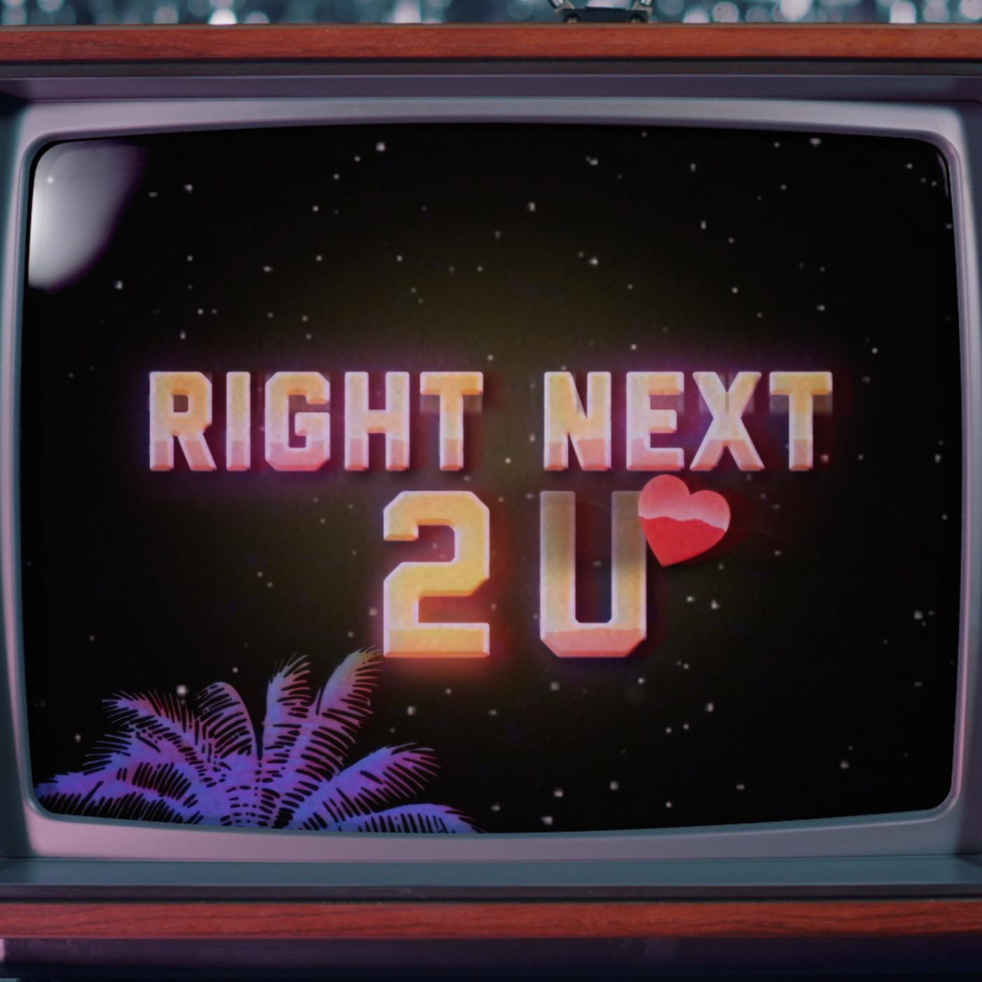 Right Next 2 U