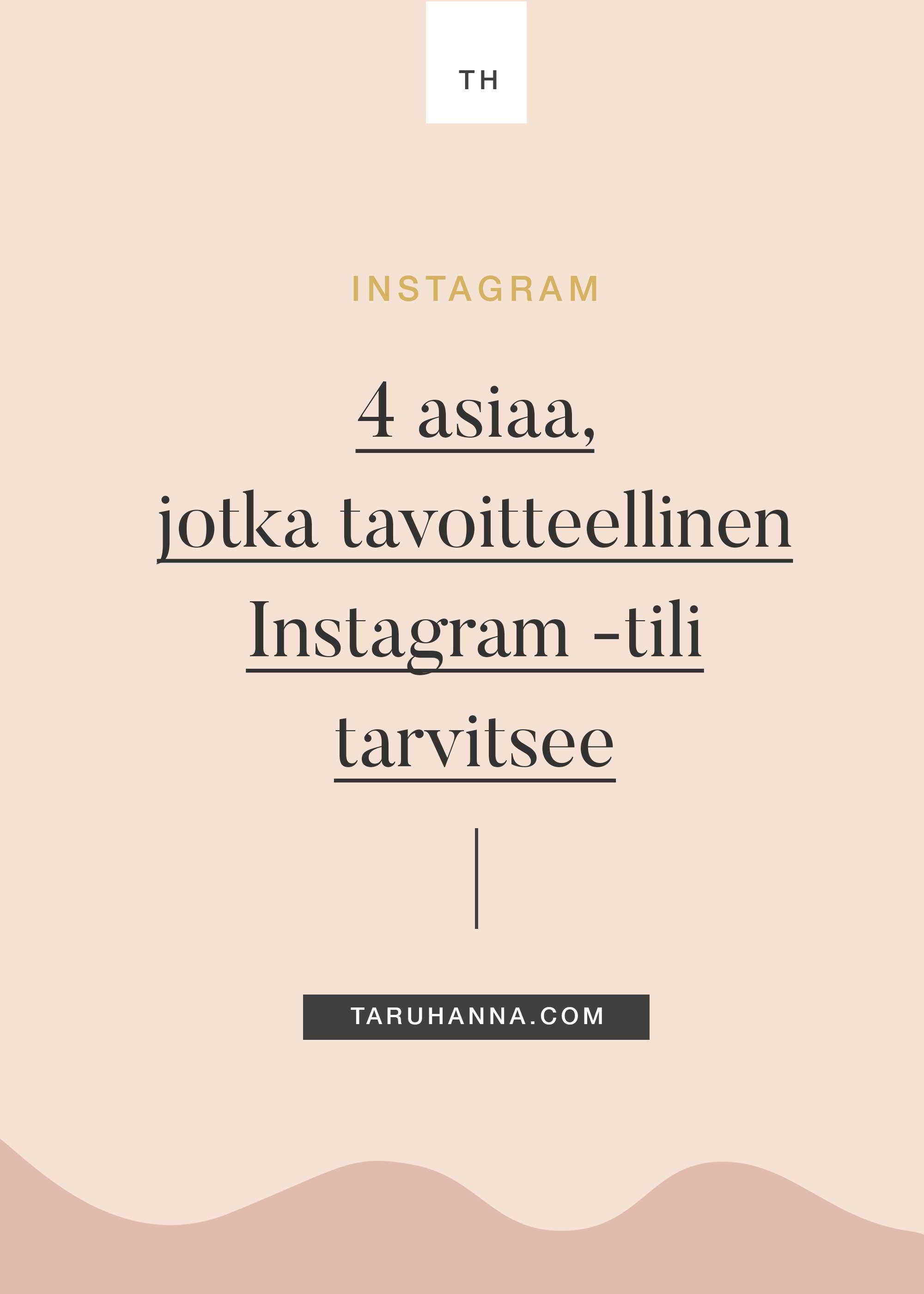 4 asiaa, jotka tavoitteellinen Instagram -tili tarvitsee