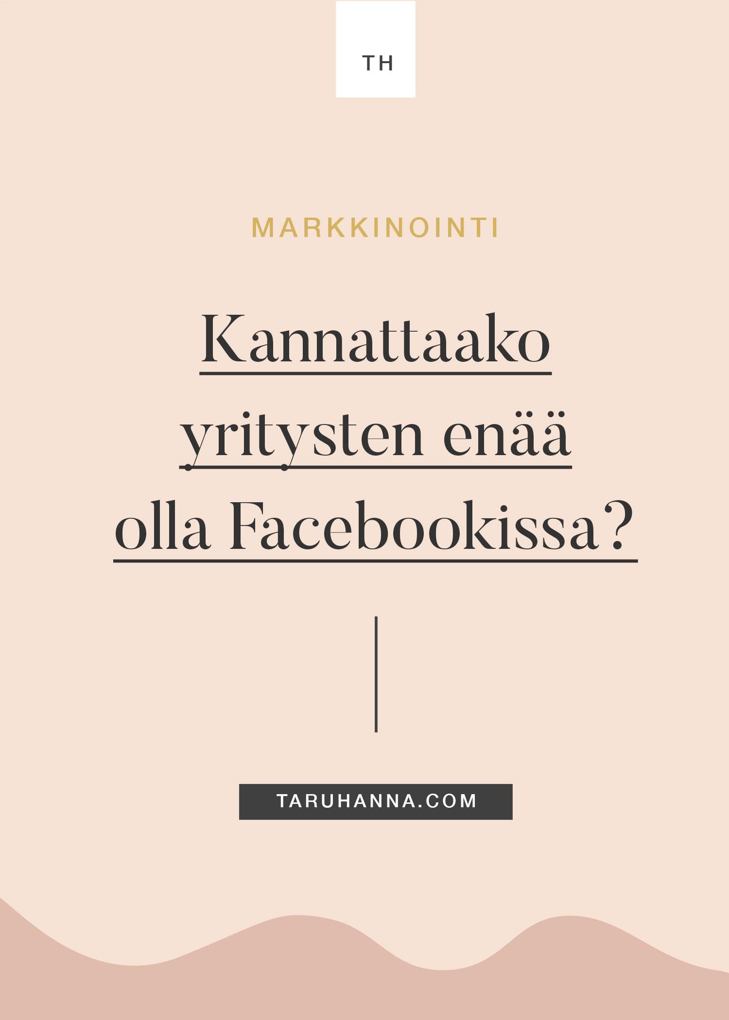 Kannattaako yritysten enää olla Facebookissa?