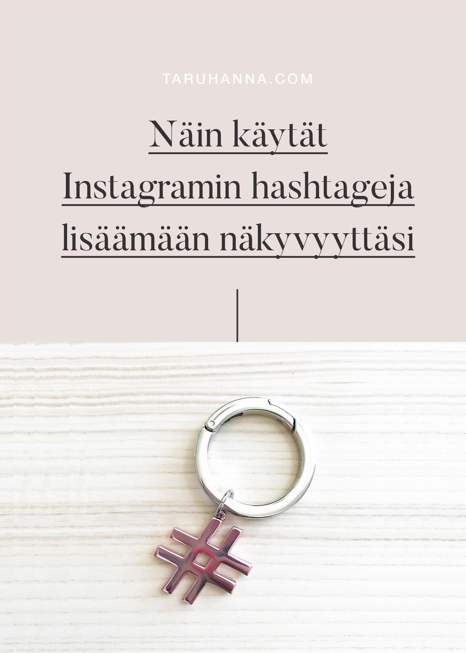Näin käytät Instagramin hashtageja lisäämään näkyvyyttäsi - hashtag avaimenperä