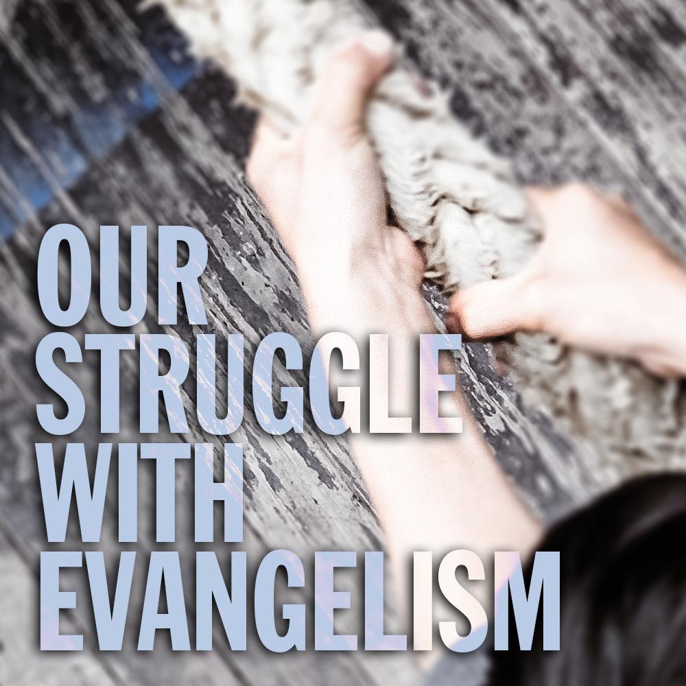 CCC_Sermon_StruggleEvangelism.png
