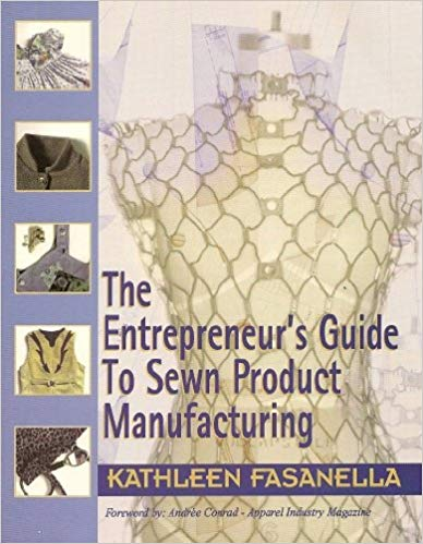 The-Entrepreneur's-Guide-to-Sewn-Product-Manufacturing-Kathleen-Fasanella.jpg