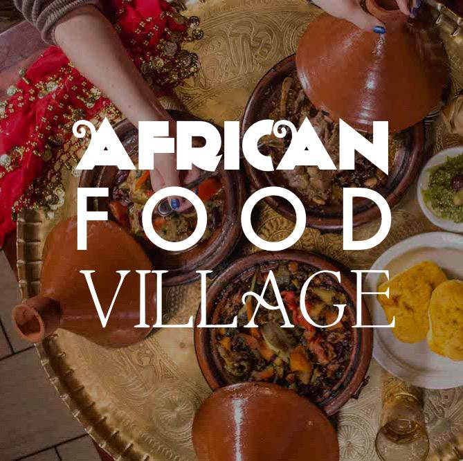 AFRICAN FOOD VILLAGE   This year will see the inclusion of our food village, showcasing more than 4 African catering companies and brands with food from all over North, South, East and West Africa.  - Soul Deliciouz - Nigerian / Caribbean fusion cuisine - The Suya Factory - Nigerian cuisine - Queen Bee's Roti Hut & Bar - Trinidadian cuisine - Munchies - Jamaican cuisine - Moorish Caribbean Grill - Caribbean cuisine - Chop box ( Nigeria / Ghana )