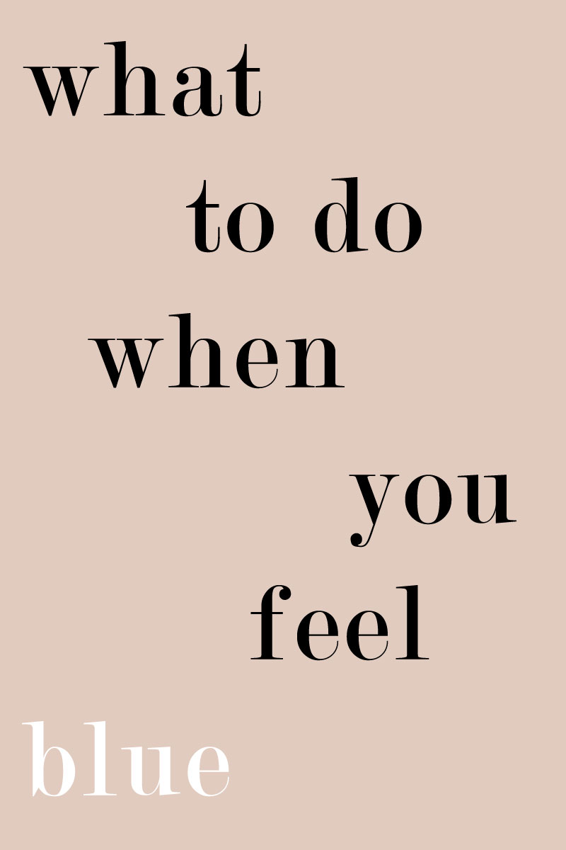 What To Do When You Feel Blue | Sundays and Somedays