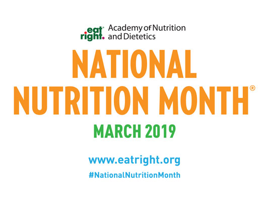 National Nutrition Month (R) is an annual nutrition education and information campaign in March by the Academy of Nutrition and Dietetics. The campaign focuses attention on the importance of making informed food choices and developing sound eating and physical activity habits. More at www.eatright.or