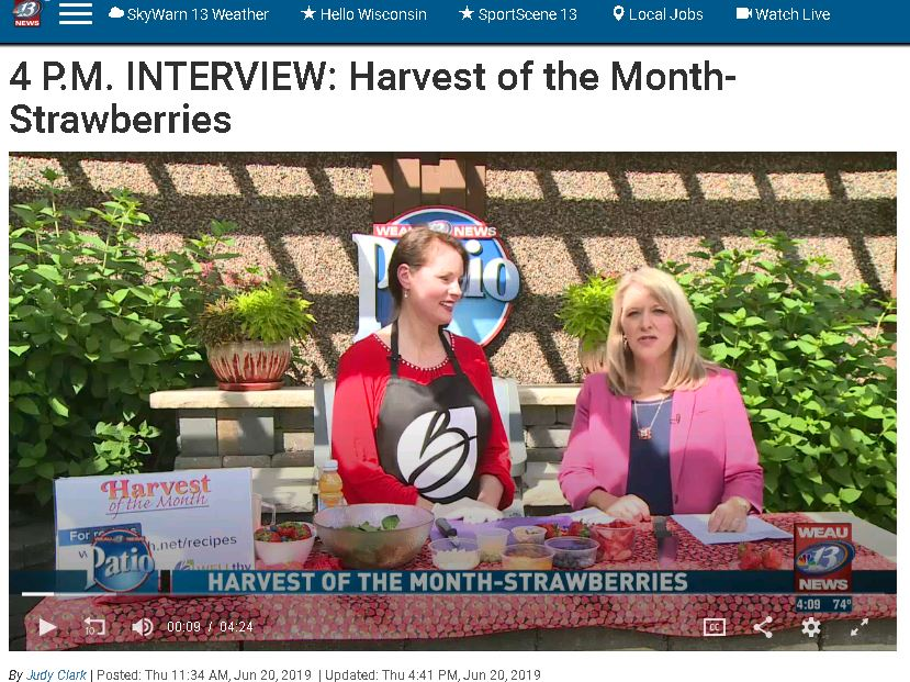 VIEW THE LIVE appearance on WEAU-TV 13 from Thurs. June 20 at 4 p.m. STRAWBERRIES