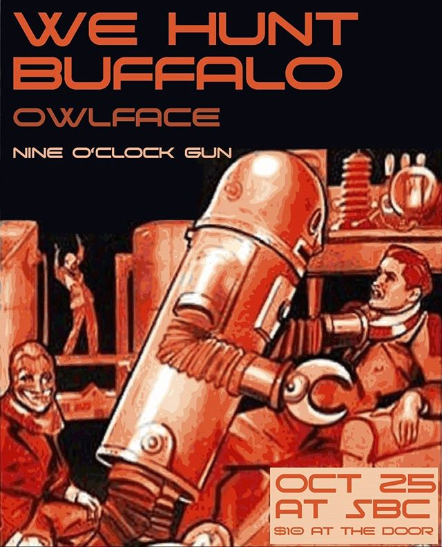 We're so stoked to be sharing the stage with @wehuntbuffalo for their 10th anniversary show along with our good friends in @owlfacemusic. It goes down Friday October 25 at @sbcrestaurant, don't miss it. $10 at the door. . . . #nineoclockgun #carronade #wehuntbuffalo #fuzzoramarecords #owlface #rocknroll #rockandroll #stonerrock #fuzz #bluesrock #heavyblues #stoner #eastvan #vancouver #vancitybuzz