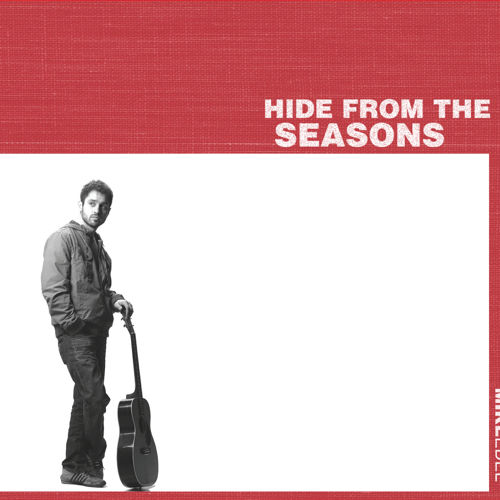 Hide From The Seasons | 2008