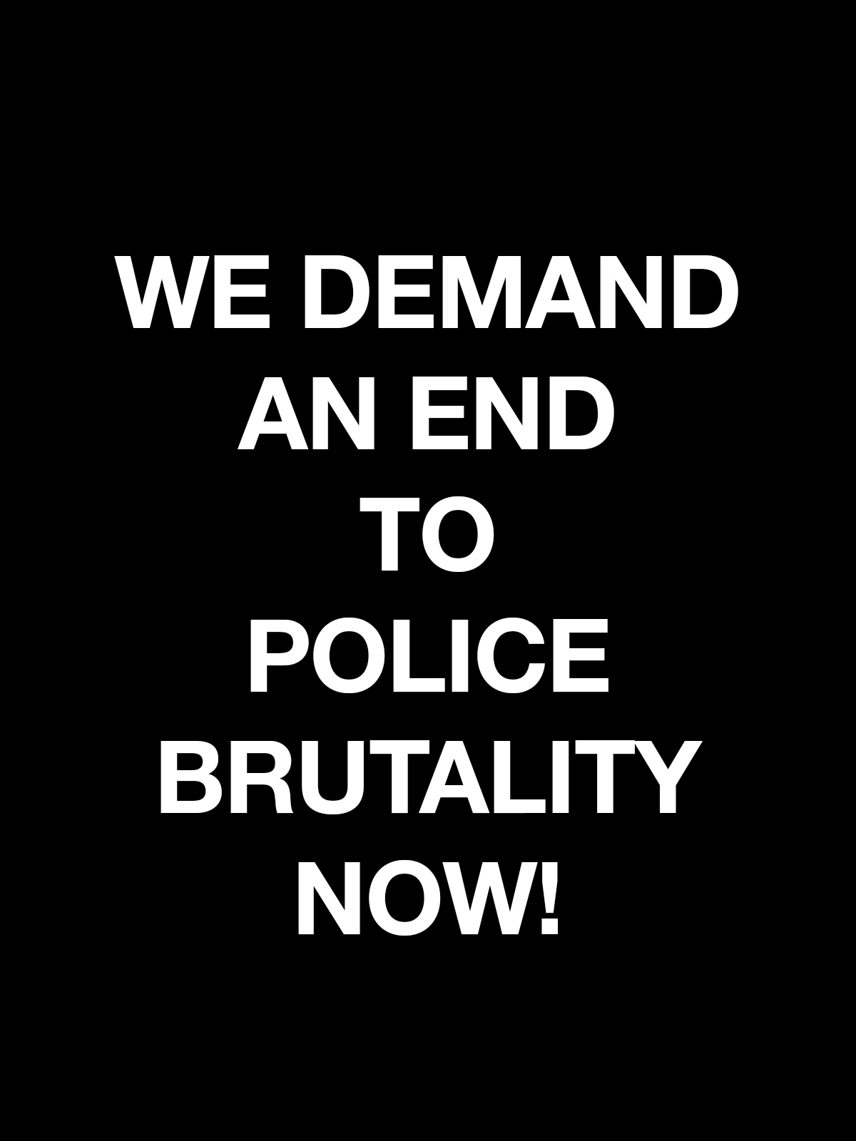 Adeshola Makinde  RELEVANT - WE DEMAND AN END TO POLICE BRUTALITY NOW!,  16 X 20, Silkscreen on Canvas, 2019