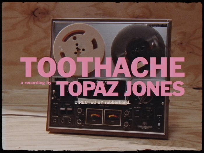 'Toothache' by Topaz Jones | Directed by Rubberband
