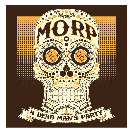 MORP 2013: A DEAD MAN'S PARTY *Bonus Halloween Fundraiser Event