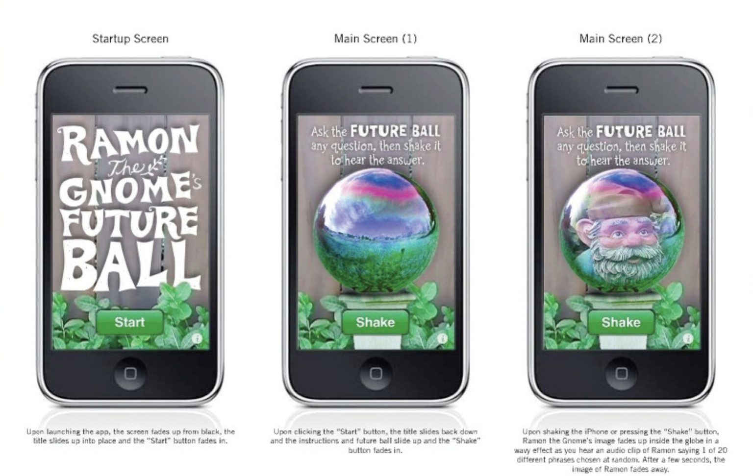 Future ball iphone app   A fun, three minute time-waster game with your favorite garden gnome.