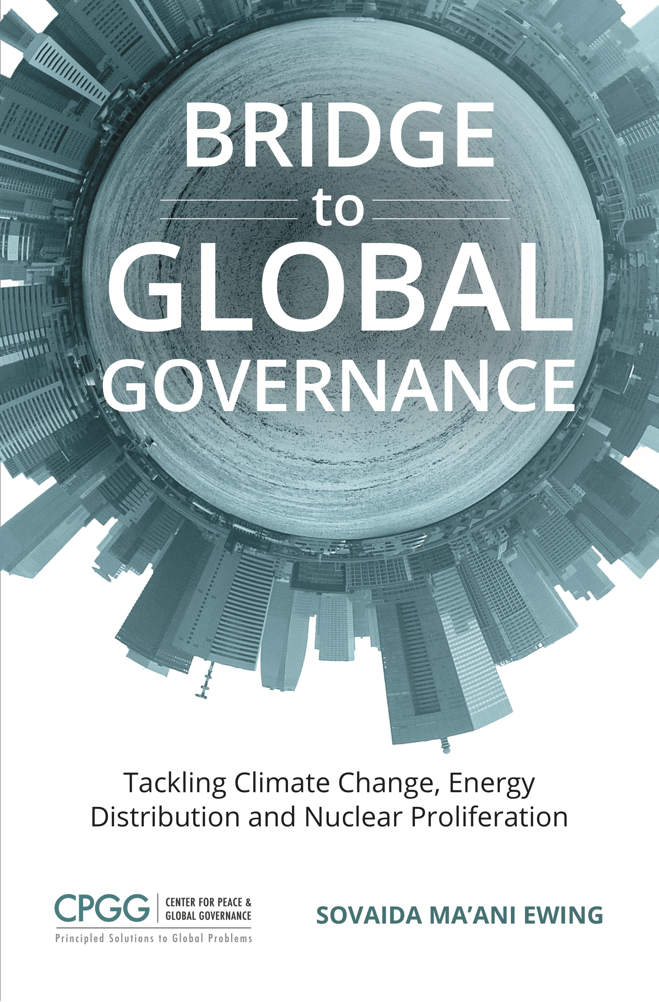 """Bridge to Global Governance""   Available at  www.amazon.com ,  www.kobo.com , and  www.barnesandnoble.com"