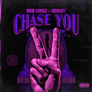 Bad Lungz-Chase-You- Expicit 1534796730_300x.jpg
