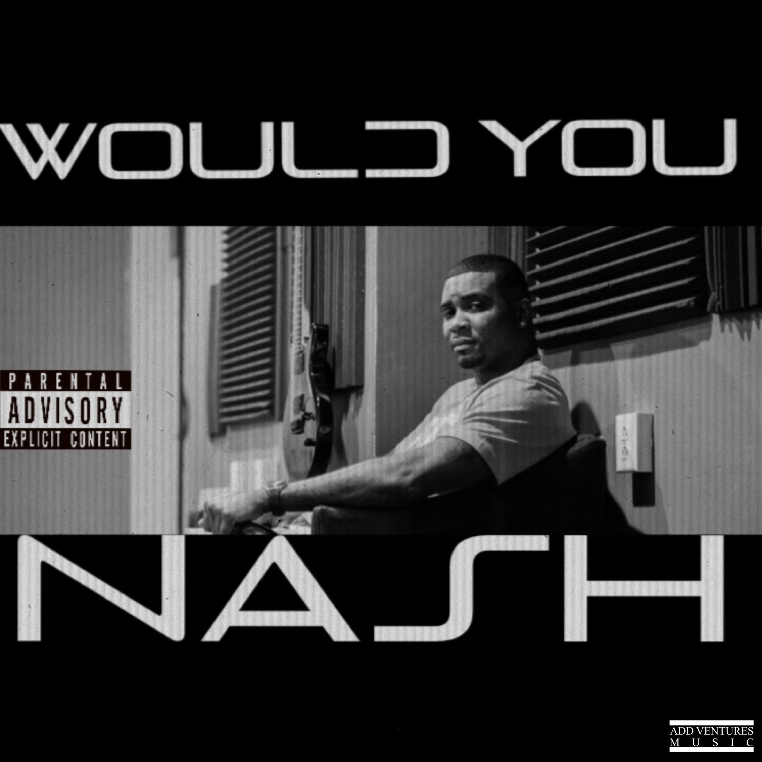 Nash - Would You - Explict Cover.jpg