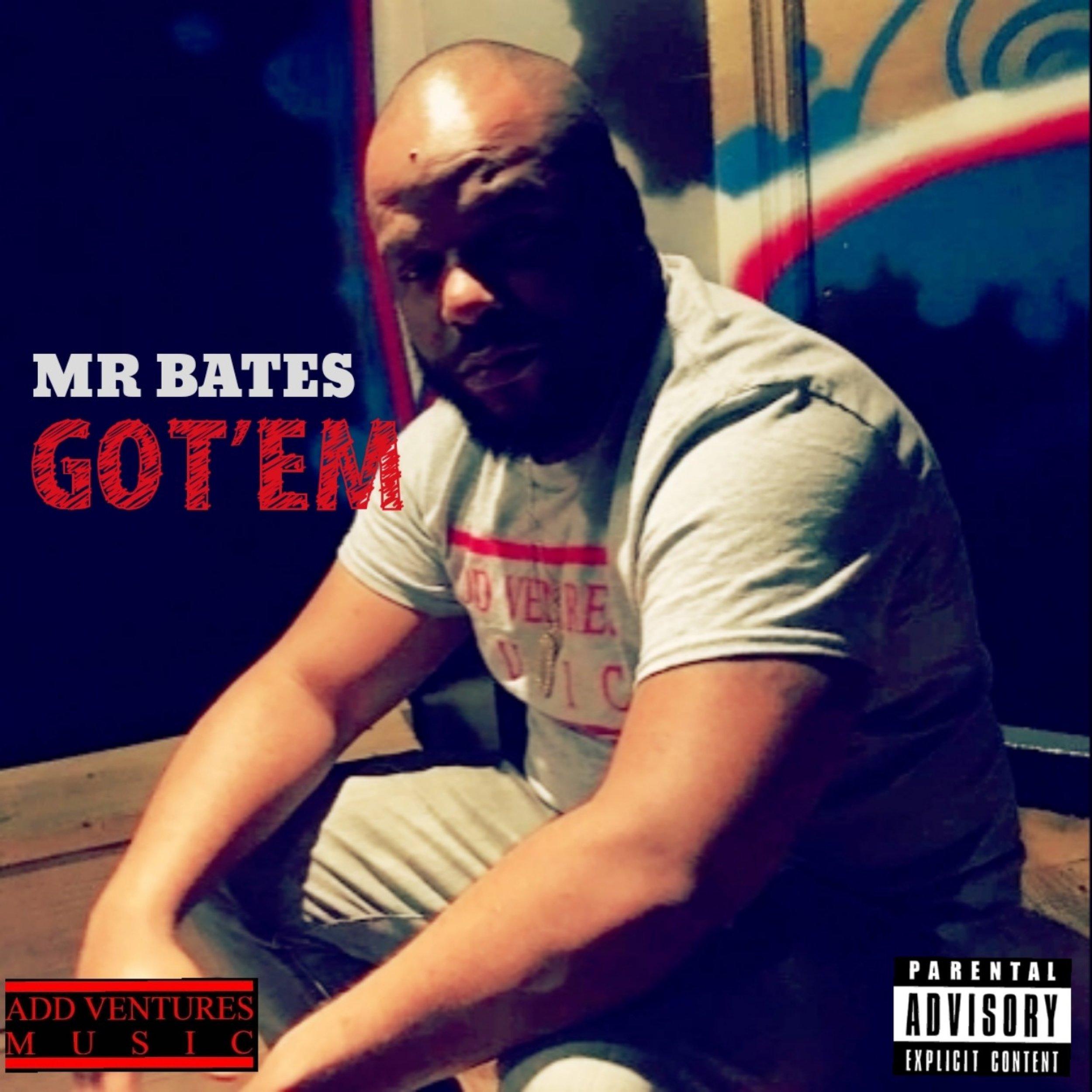 Mr. Bates - Got Em - Ep Cover - Explicit.jpg